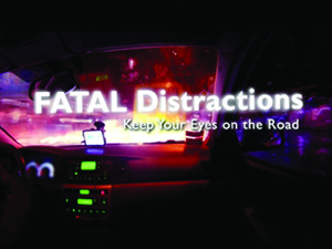 Fatal Distractions: Keep Your Eyes On The Road