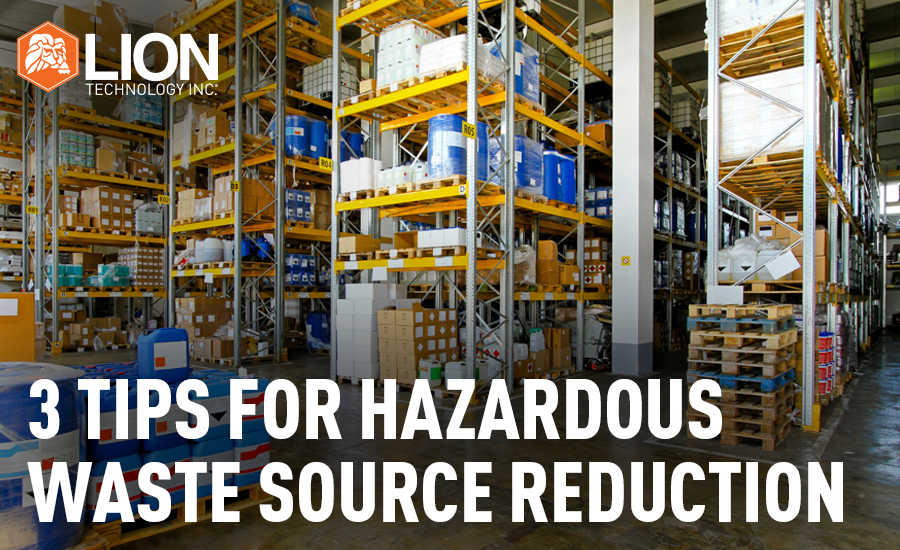 3 tips for hazardous waste source reduction